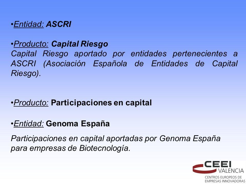 Entidad: ASCRI Producto: Capital Riesgo.