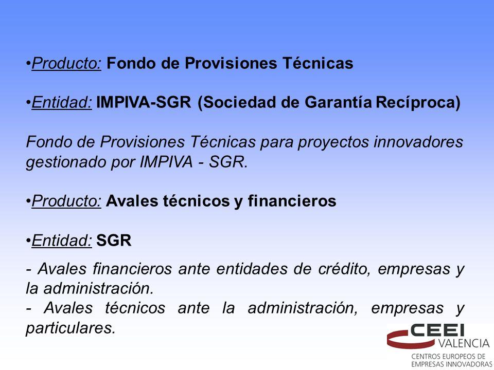 Producto: Fondo de Provisiones Técnicas. Entidad: IMPIVA-SGR (Sociedad de Garantía Recíproca)
