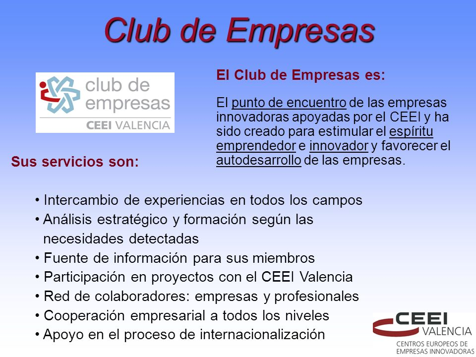 Club de Empresas El Club de Empresas es: Sus servicios son: