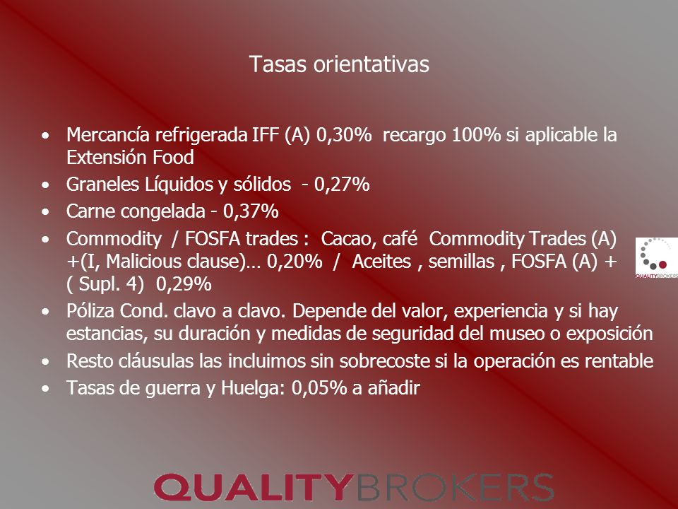 Tasas orientativas Mercancía refrigerada IFF (A) 0,30% recargo 100% si aplicable la Extensión Food.