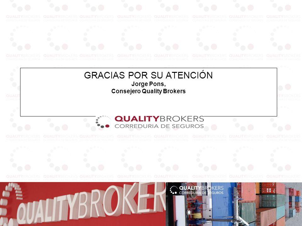 GRACIAS POR SU ATENCIÓN Jorge Pons, Consejero Quality Brokers