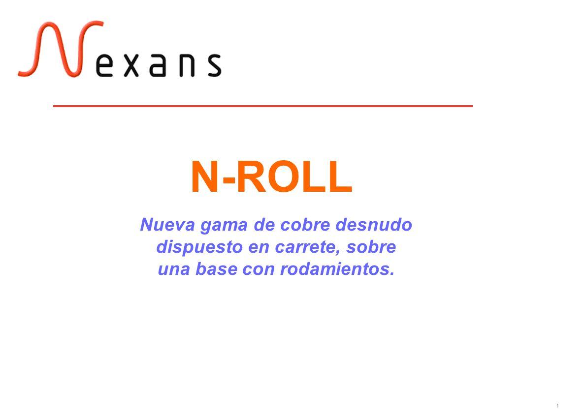 N-ROLL Nueva gama de cobre desnudo dispuesto en carrete, sobre una base con rodamientos. 1