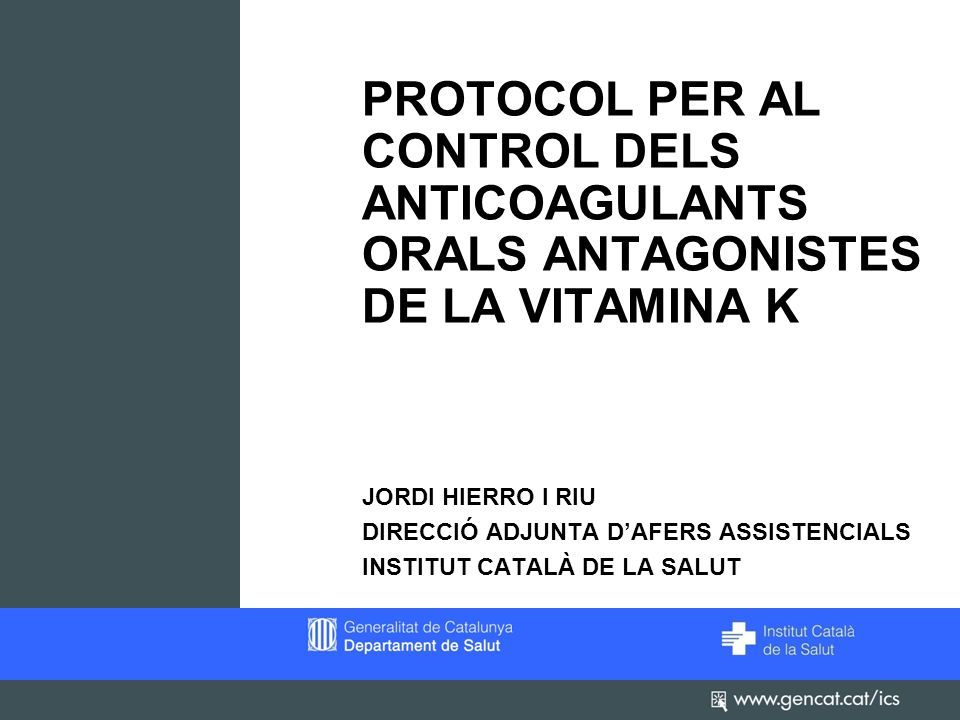 PROTOCOL PER AL CONTROL DELS ANTICOAGULANTS ORALS ANTAGONISTES DE LA VITAMINA K
