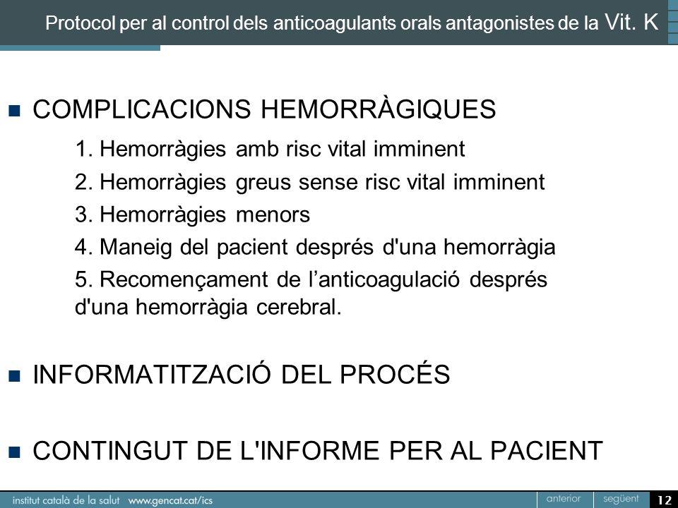 COMPLICACIONS HEMORRÀGIQUES 1. Hemorràgies amb risc vital imminent