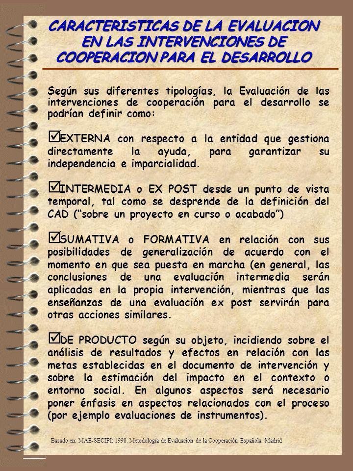 CARACTERISTICAS DE LA EVALUACION EN LAS INTERVENCIONES DE COOPERACION PARA EL DESARROLLO