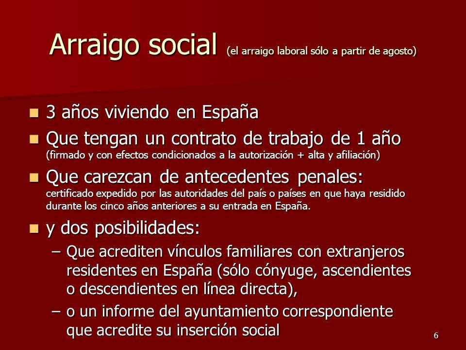 Arraigo social (el arraigo laboral sólo a partir de agosto)