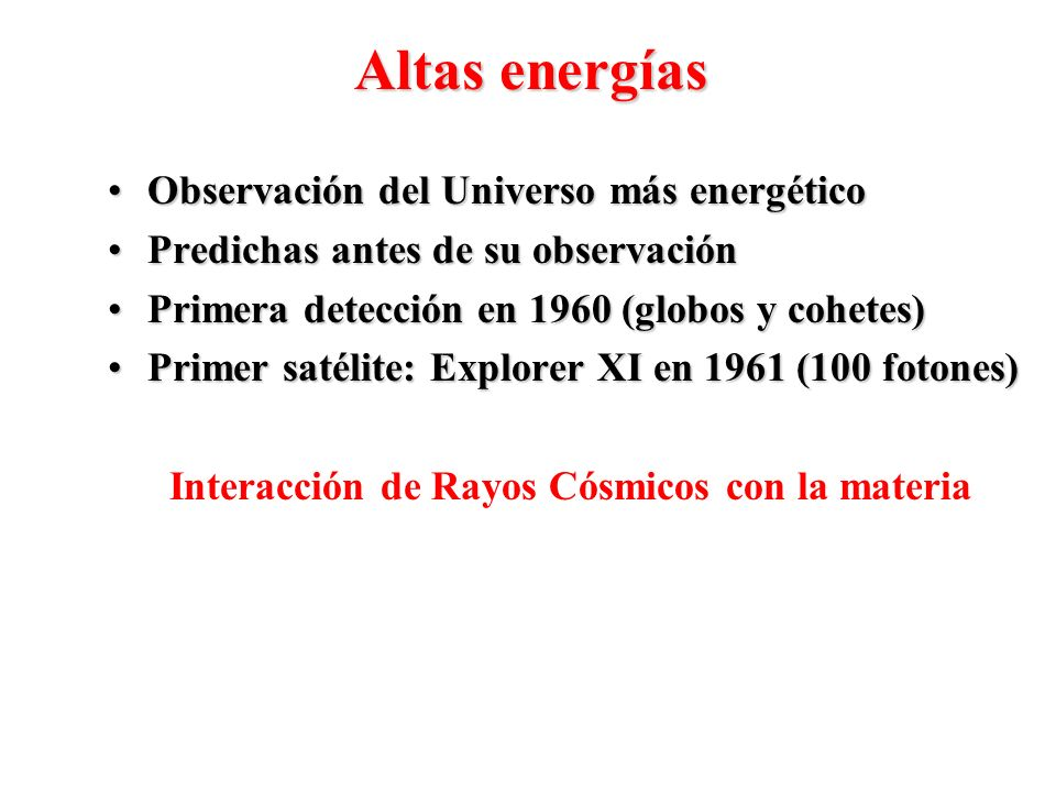 Altas energías Observación del Universo más energético