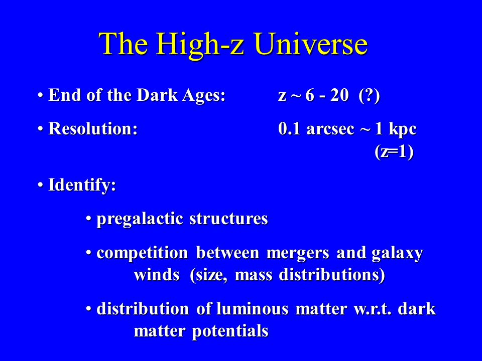 The High-z Universe End of the Dark Ages: z ~ 6 - 20 ( )