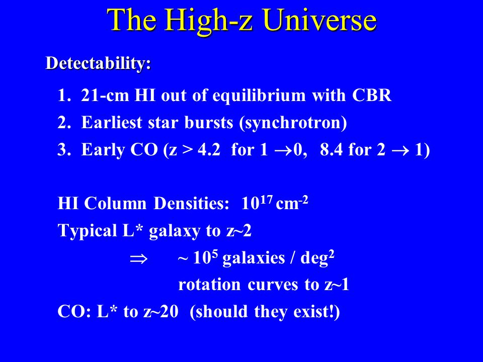 The High-z Universe Detectability: