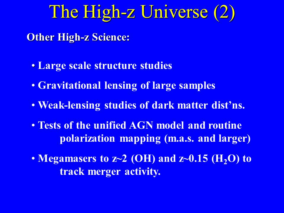 The High-z Universe (2) Other High-z Science: