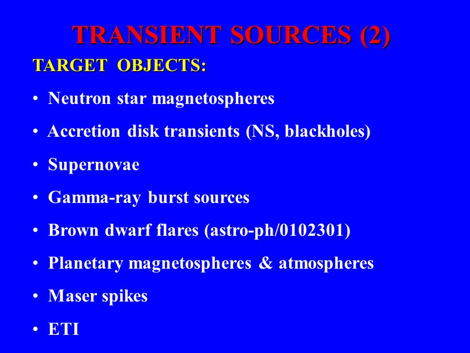 TRANSIENT SOURCES (2) TARGET OBJECTS: Neutron star magnetospheres