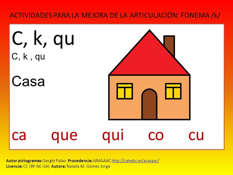 C, k, qu ca que qui co cu Casa C, k , qu