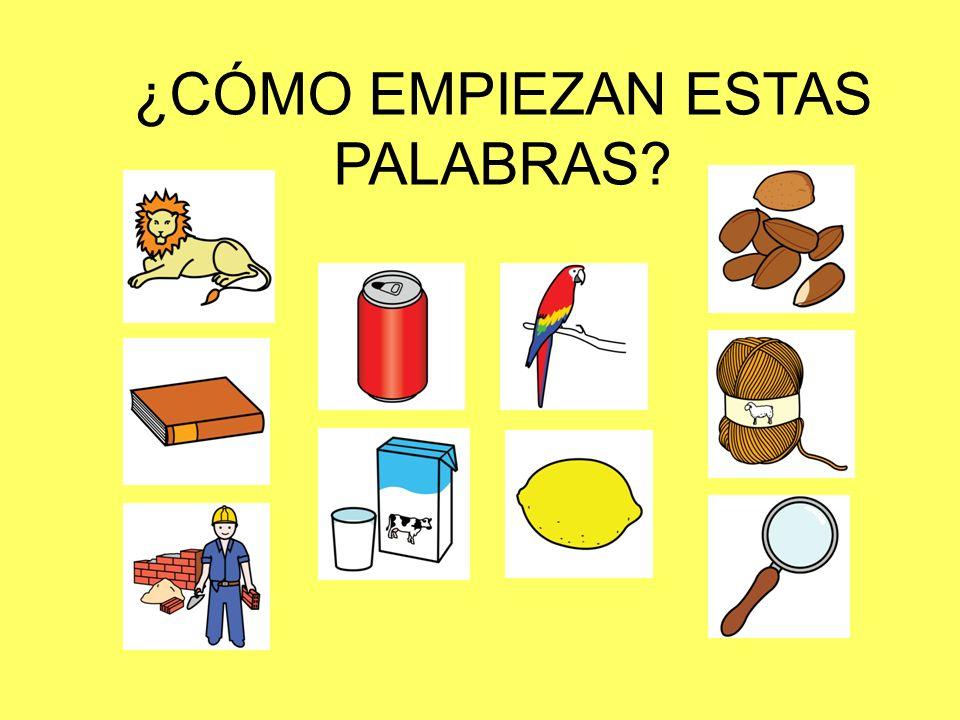 ¿CÓMO EMPIEZAN ESTAS PALABRAS