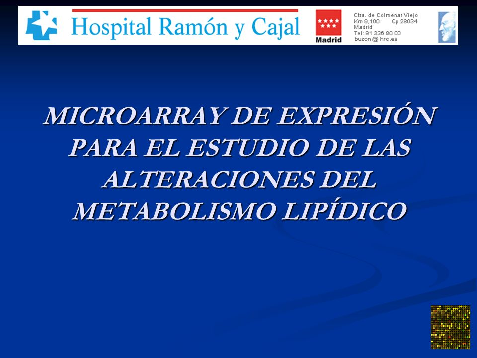 MICROARRAY DE EXPRESIÓN PARA EL ESTUDIO DE LAS ALTERACIONES DEL METABOLISMO LIPÍDICO