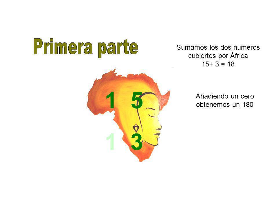1 5 1 3 Primera parte Sumamos los dos números cubiertos por África