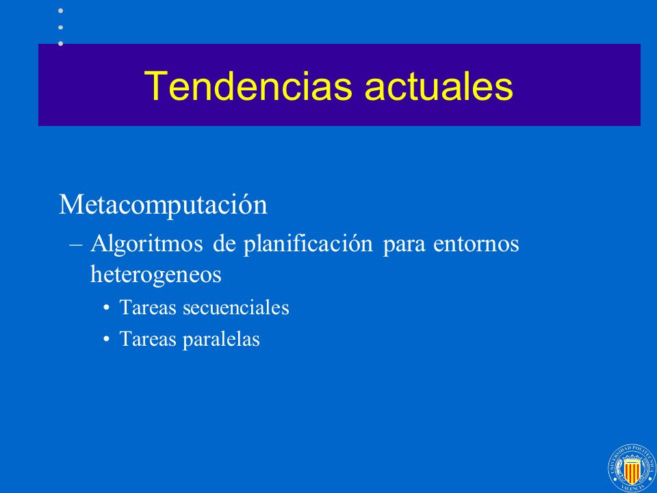 Tendencias actuales Metacomputación