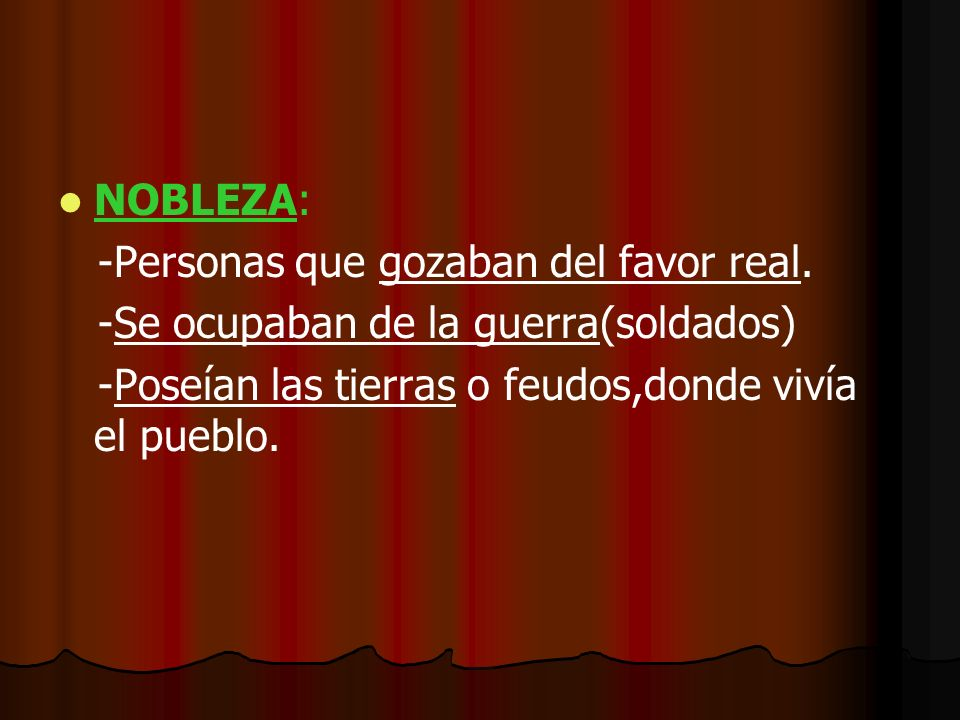 NOBLEZA: -Personas que gozaban del favor real.