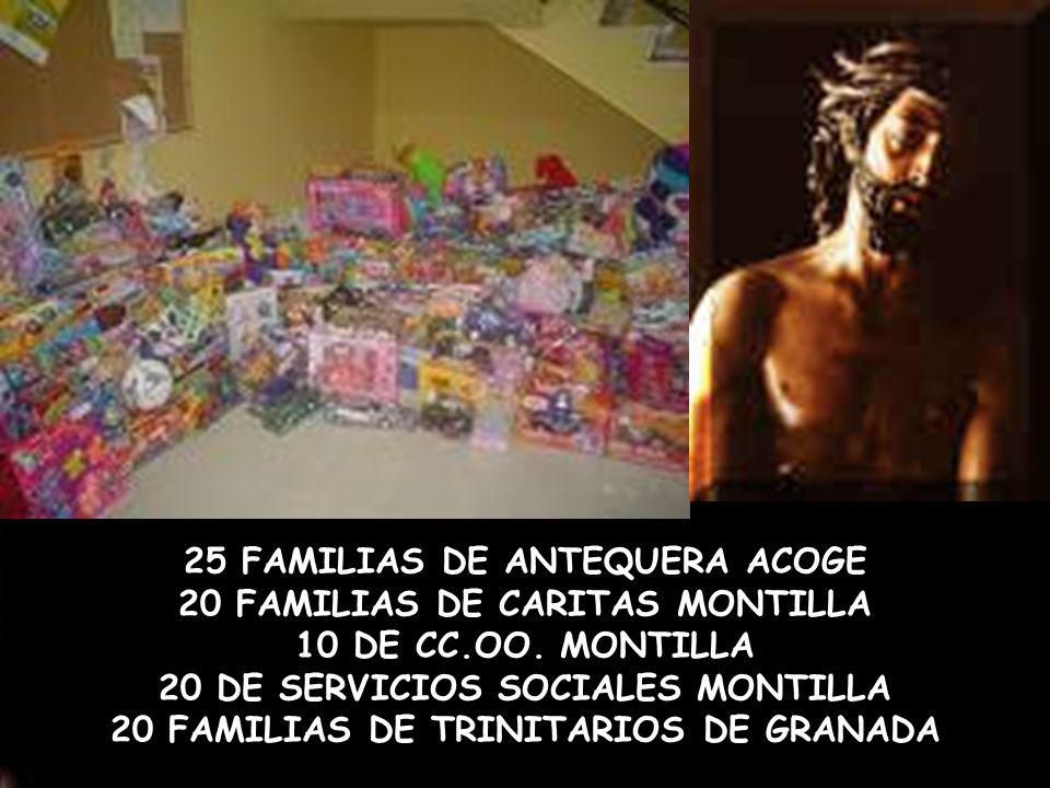 25 FAMILIAS DE ANTEQUERA ACOGE 20 FAMILIAS DE CARITAS MONTILLA 10 DE CC.OO.