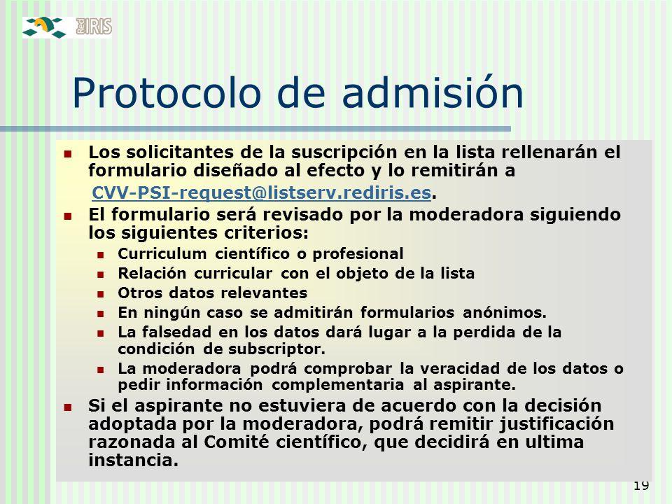 Protocolo de admisión Los solicitantes de la suscripción en la lista rellenarán el formulario diseñado al efecto y lo remitirán a.