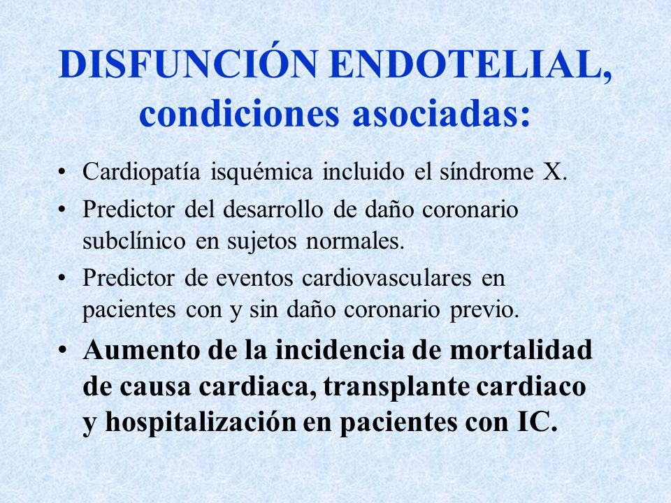 DISFUNCIÓN ENDOTELIAL, condiciones asociadas: