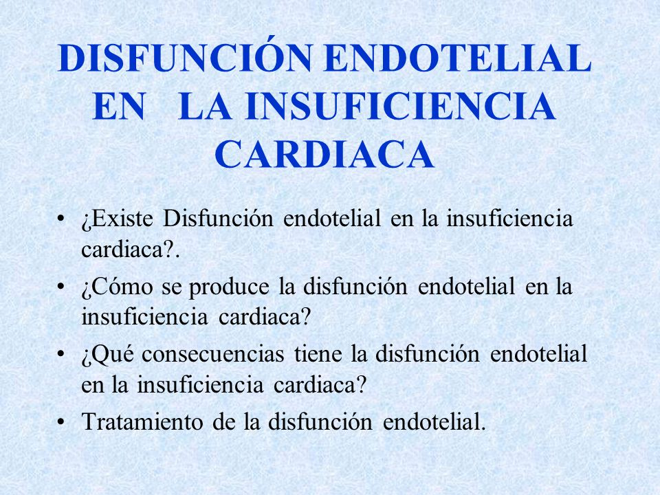 DISFUNCIÓN ENDOTELIAL EN LA INSUFICIENCIA CARDIACA