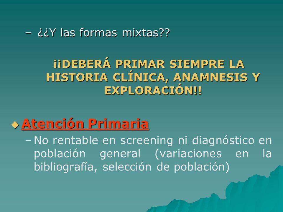 ¡¡DEBERÁ PRIMAR SIEMPRE LA HISTORIA CLÍNICA, ANAMNESIS Y EXPLORACIÓN!!