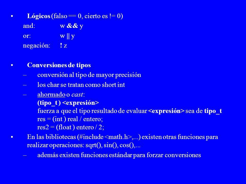 Lógicos (falso == 0, cierto es != 0)