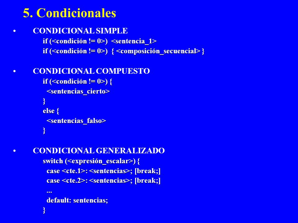 5. Condicionales CONDICIONAL SIMPLE CONDICIONAL COMPUESTO