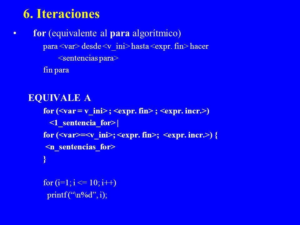 6. Iteraciones for (equivalente al para algorítmico) EQUIVALE A