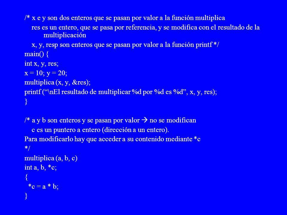 /* x e y son dos enteros que se pasan por valor a la función multiplica