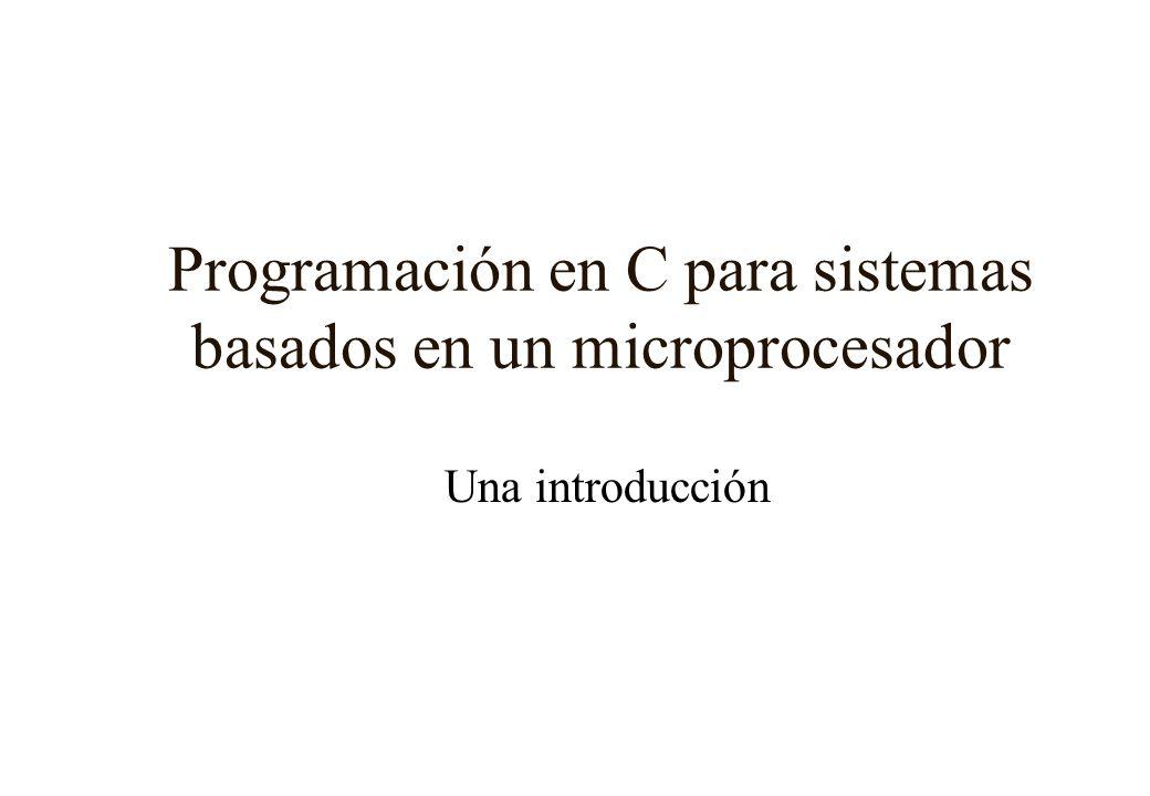 Programación en C para sistemas basados en un microprocesador