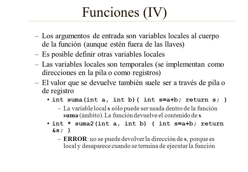 Funciones (IV) Los argumentos de entrada son variables locales al cuerpo de la función (aunque estén fuera de las llaves)