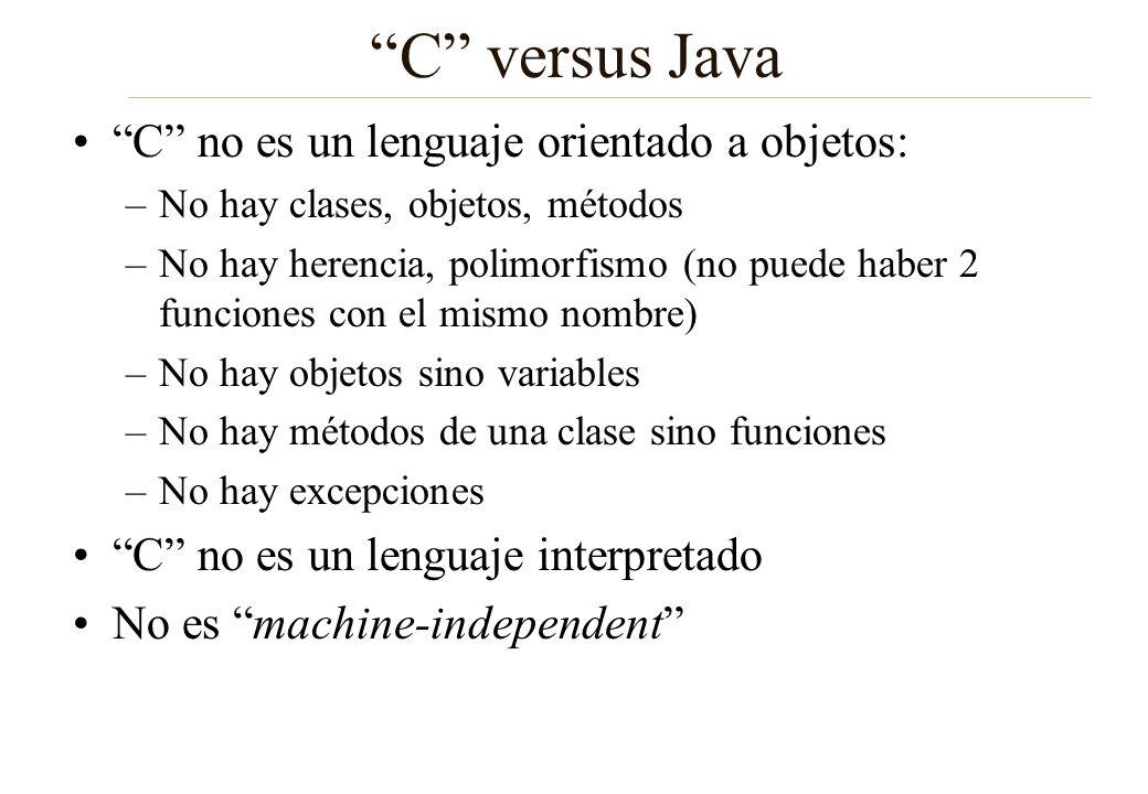 C versus Java C no es un lenguaje orientado a objetos: