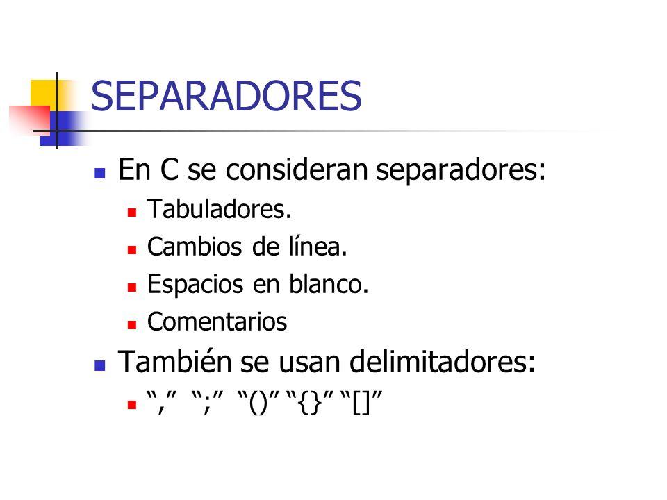 SEPARADORES En C se consideran separadores: