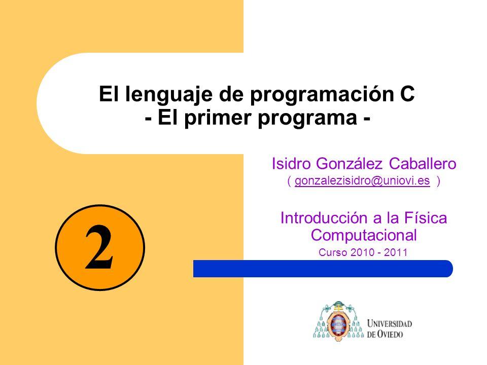 El lenguaje de programación C - El primer programa -