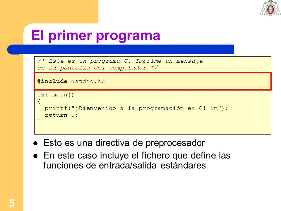 El primer programa Esto es una directiva de preprocesador