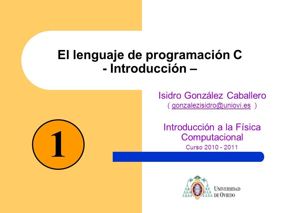 El lenguaje de programación C - Introducción –