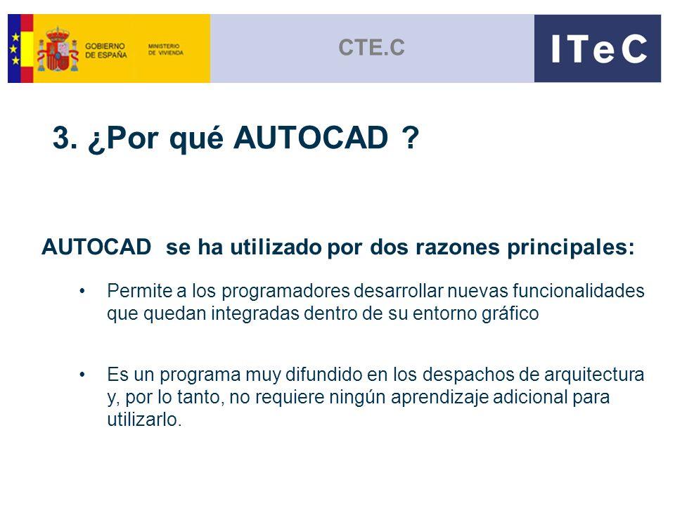 CTE.C 3. ¿Por qué AUTOCAD AUTOCAD se ha utilizado por dos razones principales: