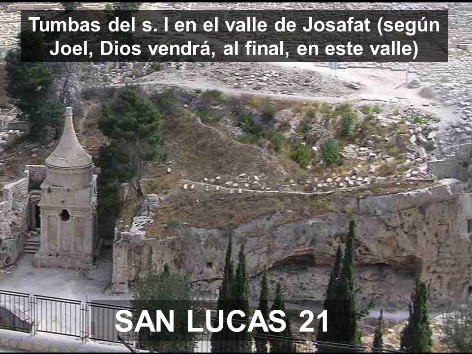 Tumbas del s. I en el valle de Josafat (según Joel, Dios vendrá, al final, en este valle)