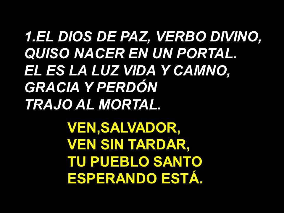 1.EL DIOS DE PAZ, VERBO DIVINO,