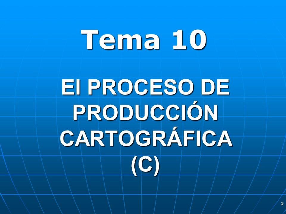 El PROCESO DE PRODUCCIÓN CARTOGRÁFICA (C)