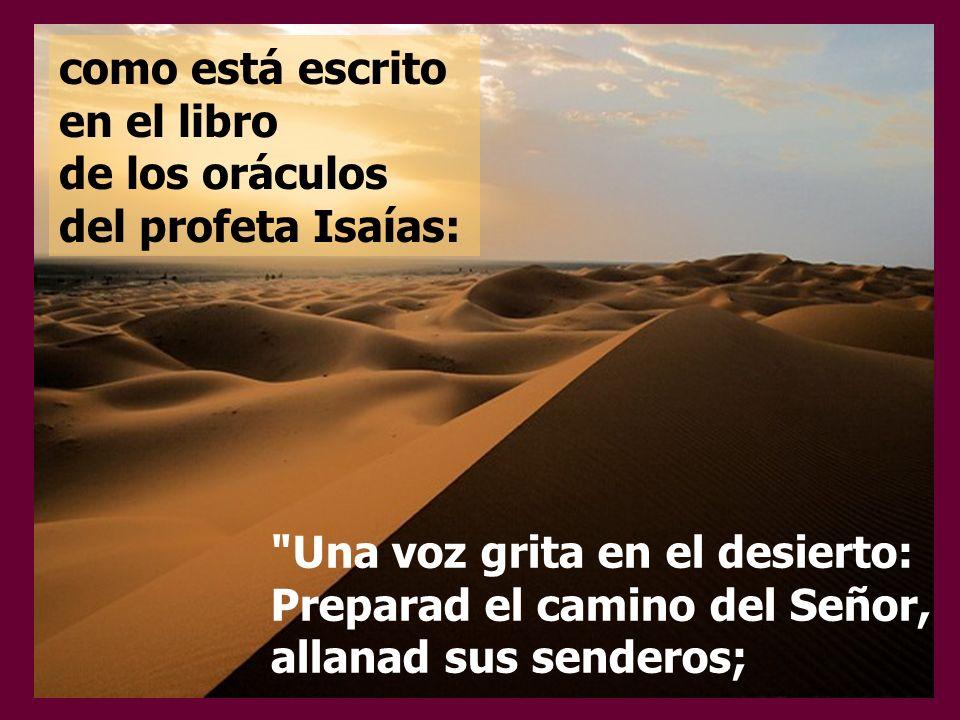 como está escrito en el libro de los oráculos del profeta Isaías: