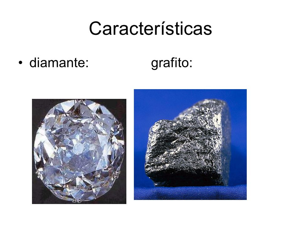 Características diamante: grafito: