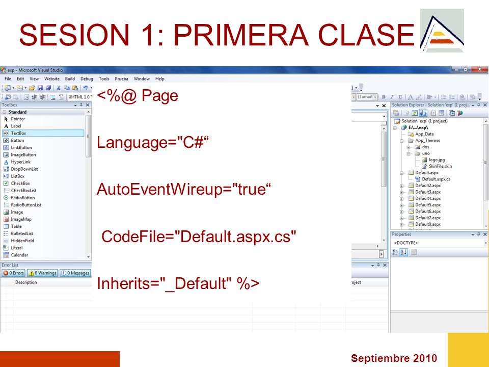 SESION 1: PRIMERA CLASE <%@ Page Language= C#