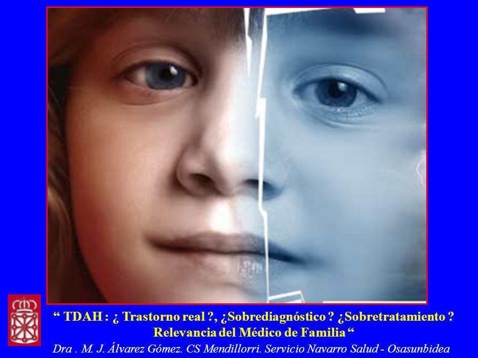 TDAH : ¿ Trastorno real , ¿Sobrediagnóstico ¿Sobretratamiento