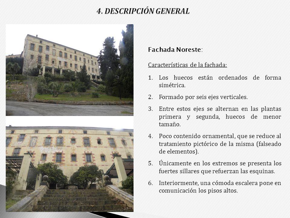 4. DESCRIPCIÓN GENERAL Fachada Noreste: Características de la fachada: