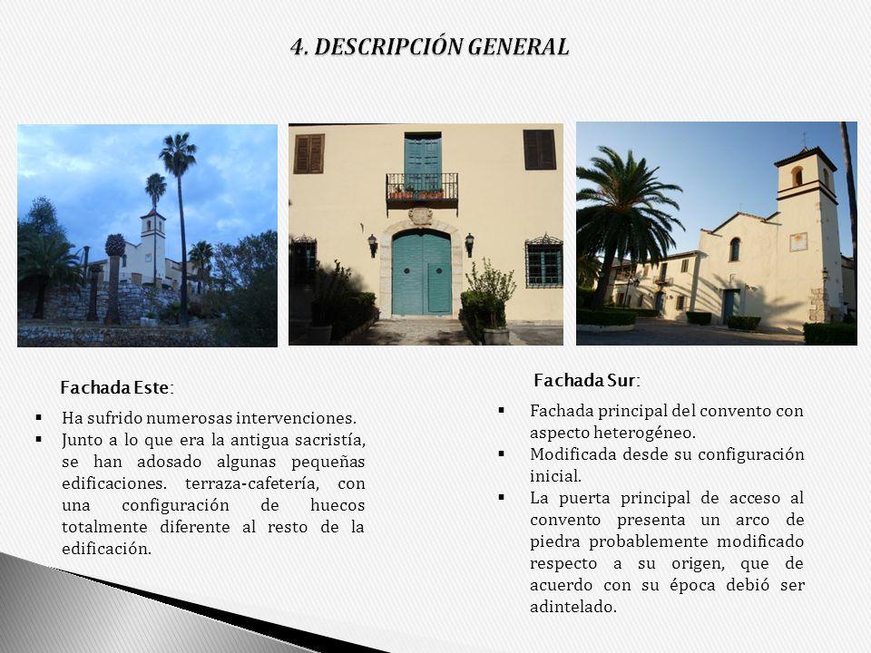 4. DESCRIPCIÓN GENERAL Fachada Sur: Fachada Este: Fachada principal del convento con aspecto heterogéneo.