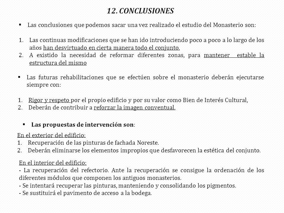 12. CONCLUSIONES Las conclusiones que podemos sacar una vez realizado el estudio del Monasterio son: