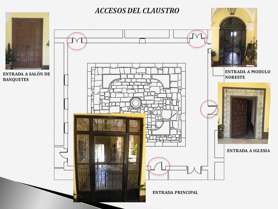 ACCESOS DEL CLAUSTRO ENTRADA A MODULO NORESTE