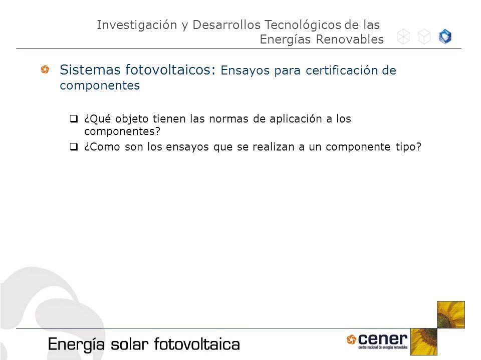 Sistemas fotovoltaicos: Ensayos para certificación de componentes
